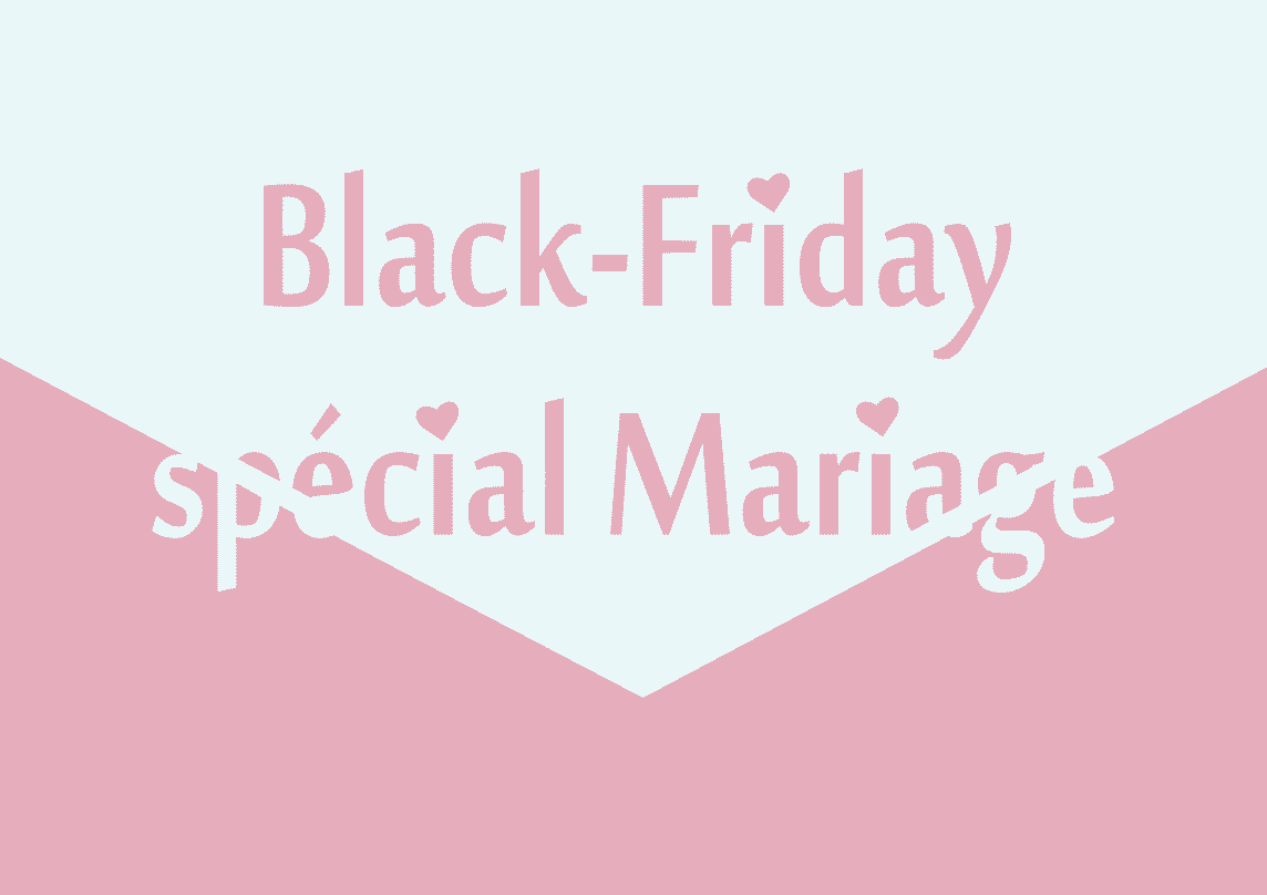 Black Friday Spécial Mariage | Wedding Planner Paris & Ile De France